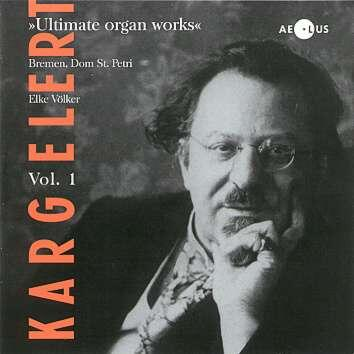 AE-10121 - Karg-Elert - Ultimate Organ Works Vol.1